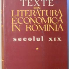 TEXTE DIN LITERATURA ECONOMICA IN ROMANIA - SECOLUL XIX, VOL. I, 1960 - Carte Marketing