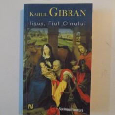 IISUS, FIUL OMULUI de KAHLIL GIBRAN 2008 - Carti Crestinism