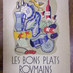 LES BONS PLATS ROUMAINS (1937) - Carte Retete traditionale romanesti