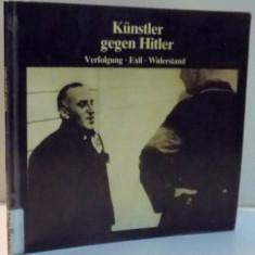 KUNSTLER GEGEN HITLER, VERFOLGUNG, EXIL, WIDERSTAND, 1984 - Istorie