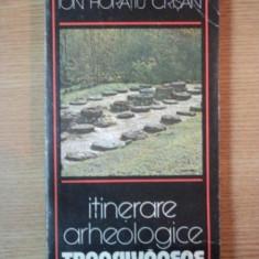 ITINERARE ARHEOLOGICE TRANSILVANENE de ION HORATIU CRISAN, 1982 - Istorie