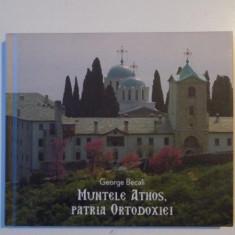 MUNTELE ATHOS, PATRIA ORTODOXIEI de GEORGE BECALI 2014 - Carti Crestinism