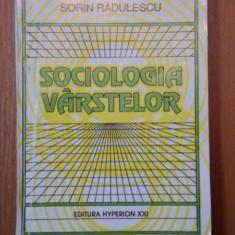 SOCIOLOGIA VARSTELOR-SORIN RADULESCU, BUC.1994 - Carte Sociologie
