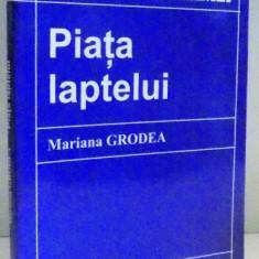 PIATA LAPTELUI de MARIANA GRODEA, 2005 - Carte Marketing