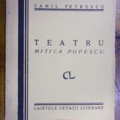 TEATRU . MITICA POPESCU de CAMIL PETRESCU (1928) - CU DEDICATIA AUTORULUI