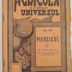 """BIBLIOTECA AGRICOLA A ZIARULUI """" UNIVERSUL """" : PIERSICUL de C. LUPASCU , NR. 34 , EDITIA A IV A 1944"""