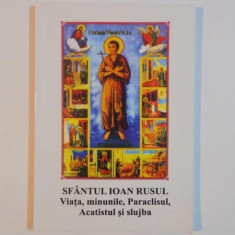 SFANTUL IOAN RUSUL. VIATA, MINUNILE, PARACLISUL, ACATISTUL SI SLUJBA, 2004 - Carti Crestinism