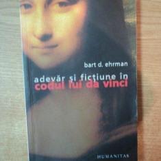 ADEVAR SI FICTIUNE IN CODUL LUI DA VINCI de BART D. EHRMAN, 2005 - Roman