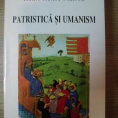PATRISTICA SI UMANISM de HENRI - IRENEE MARROU, 1996 - Carti Crestinism