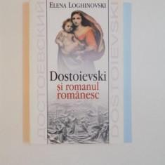 DOSTOIEVSKI SI ROMANUL ROMANESC de ELENA LOGHINOVSKI, 2003