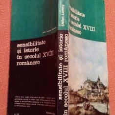 Sensibilitate Si Istorie In Secolul XVIII Romanesc - Stefan Lemny - Carte Istorie