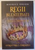 REGII BLESTEMATI, OTRAVURILE COROANEI, VOL. 3 de MAURICE DRUON , 2014