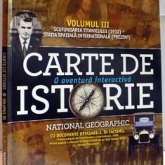 CARTE DE ISTORIE, O AVENTURA INTERACTIVA, VOLUMUL III - Carte Istorie