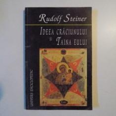 IDEEA CRACIUNULUI SI TAINA EULUI de RUDOLF STEINER, 2003 - Carte ezoterism