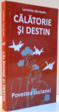 CALATORIE SI DESTIN , POVESTEA LUCIANEI de LUMINITA SAMBOTIN , 2017