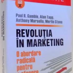 REVOLUTIA IN MARKETING de PAUL R. GAMBLE, ALAN TAPP...MERLIN STONE, 2008 - Carte Marketing
