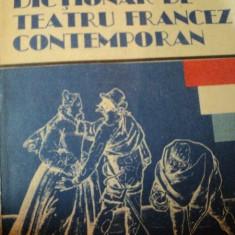 DICTIONAR DE TEATRU FRANCEZ CONTEMPORAN- ELENA GORUNESCU, BUC.1991 - Carte Teatru