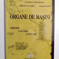 ORGANE DE MASINI ARBORI, LAGARE, CUPLAJE de VERONICA ARGESANU, 2006 - Carti Mecanica