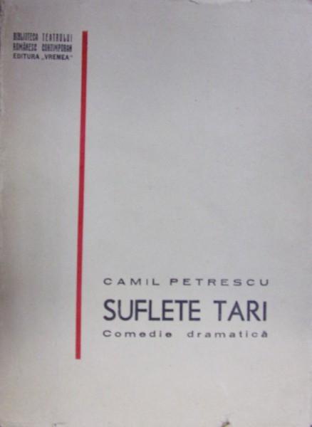 SUFLETE TARI de CAMIL PETRESCU (prima ediție, 1938) foto mare