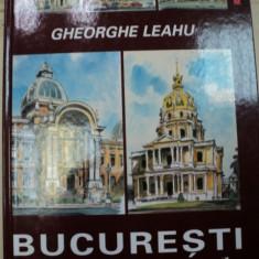 BUCURESTI.MICUL PARIS - GHEORGHE LEAHU 2003 - Carte Arhitectura