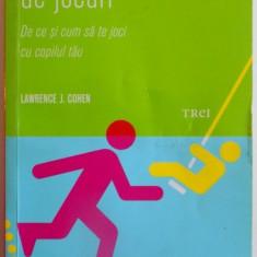 RETETE DE JOCURI, DE CE SI CUM SA TE JOCI CU COPILUL TAU de LAWRENCE J. COHEN, 2012 - Carte Psihologie
