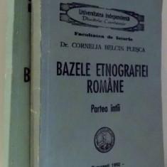BAZELE ETNOGRAFIEI ROMANE de DR. CORNELIA BELCIN PLESCA, VOL I-II, 1992 - Carte Fabule