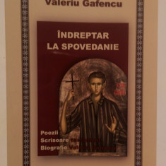 INDREPTAR LA SPOVEDANIE - POEZII, SCRISOARE TESTAMENT - VALERIU GAFENCU - Carti ortodoxe