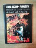 ETERNA BUCURIE - I FRUMUSETEA , ANTOLOGIE DE POEZIE BRITANICA de MARGARETA STERIAN , Cluj Napoca 1977
