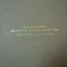 REPERTORIUL GRAFICII ROMANESTI DIN SECOLUL AL XX LEA, VOL.I -BUC.1978 - Carte Istoria artei