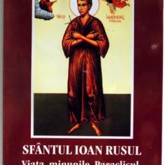 SFANTUL IOAN RUSU - VIATA, MINUNILE, PARACLISUL, SLUJBA SI ACATISTUL, 2008 - Carti Crestinism
