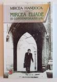 MIRCEA ELIADE SI CONTEMPORANII SAI de MIRCEA HANDOCA , 2009