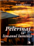 PELERINAJ LA LIMANUL LUMINII de ZANFIR NASTASE, 2007
