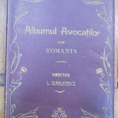 Albumul Avocatilor din Romania, director L. Scarlatescu, Bucuresti 1911 - Carte veche