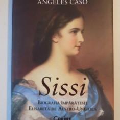 SISSI, BIOGRAFIA IMPARATESEI ELISABETA DE AUSTRO-UNGARIA de ANGELES CASO 2014 - Istorie