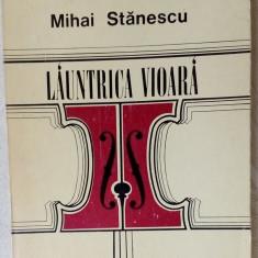 MIHAI STANESCU: LAUNTRICA VIOARA (VERSURI 1974/tiraj 330 ex)[dedicatie/autograf] - Carte poezie