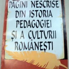 PAGINI NESCRISE DIN ISTORIA PEDAGOGIEI SI CULTURII ROMANESTI - VASILE VASILE 1995 - Carte Sociologie