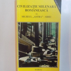 CIVILIZATIE MILENARA ROMANEASCA IN MUZEUL ASTRA - SIBIU, SIBIU 1995 - Carte Fabule