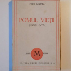 POMUL VIETII, JURNAL INTIM 1944 de PETRE PANDREA - Carte veche