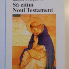 SA CITIM NOUL TESTAMENT de ETIENNE CHARPENTIER 1999 - Carti Crestinism