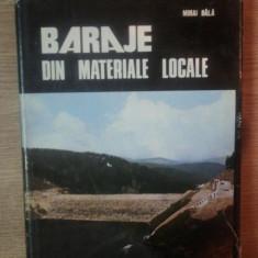 BARAJE DIN MATERIALE LOCALE de MIHAI BALA , 1977