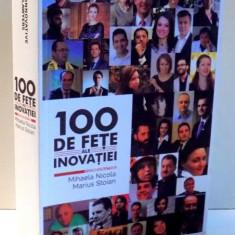 100 DE FETE ALE INOVATIEI de MIHAELA NICOLA, MARIUS STOIAN, 2016 DEDICATIE* - Carte Marketing
