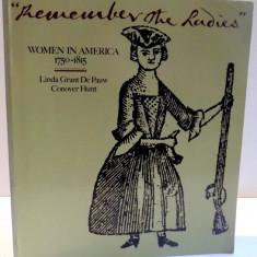 WOMEN IN AMERICA 1750 - 1815, LINDA GRANT DE PAUW CONOVER HUNT, 1976 - Carte Istorie