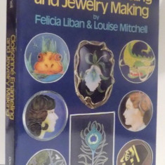 CLOISONNE ENAMELING AND JEWELRY MAKING by FELICIA LIBAN & LOUISE MITCHELL, 1980