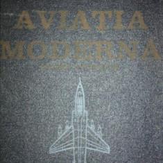 AVIATIA MODERNA. REALIZARI SI PERSPECTIVE de ZARIOIU GHEORGHE 1975 - Carti Mecanica