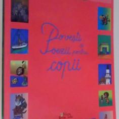 POVESTI SI POEZII PENTRU COPII, 2010 - Carte de povesti
