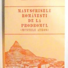 MANUSCRISELE ROMANESTI DE LA PRODROMUL, MUNTELE ATHOS de ARHIM. VENIAMIN MICLE, 1999 - Carti Crestinism