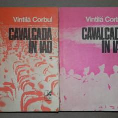 CAVALCADA IN IAD-VINTILA CORBUL 2 VOLUME - Roman