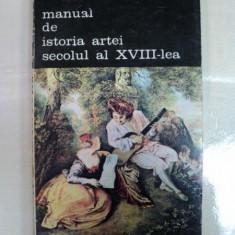 MANUAL DE ISTORIA ARTEI SECOLUL XVIII LEA -G. OPRESCU- BUC.1985 - Carte Istoria artei