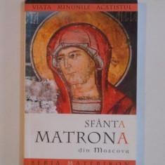 VIATA, MINUNILE SI ACATISTUL SFINTEI MATRONA DIN MOSCOVA, ED. a - II - a, 2007 - Carti Crestinism