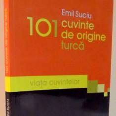 101 CUVINTE DE ORIGINE TURCA, VIATA CUVINTELOR, 2011